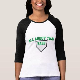Camiseta Toda sobre esse T do basebol das mulheres baixas