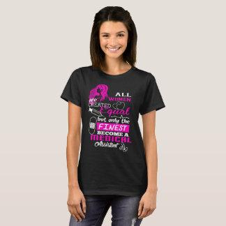 Camiseta Todas as mulheres criaram o assistente médico o