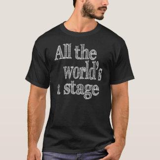 Camiseta Todo o mundo é umas citações do palco