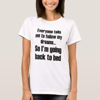 Camiseta Todos diz-me que para me seguir meus sonhos assim