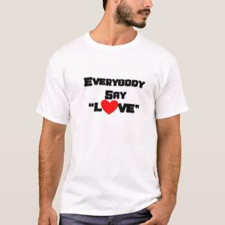 """Camiseta Todos diz o """"amor """""""