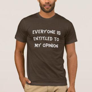 """Camiseta """"Todos é autorizado t-shirt à minha opinião"""""""