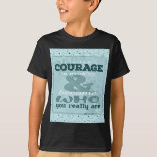 Camiseta Toma a coragem crescer acima e transformar-se quem