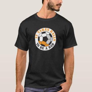 Camiseta Toma bolas para ser um PAI (a bola de futebol)