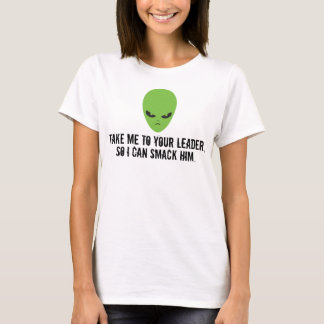 Camiseta Tome-me a seu líder, assim que eu posso golpeá-lo