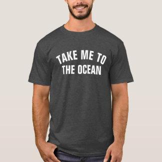 Camiseta Tome-me ao oceano