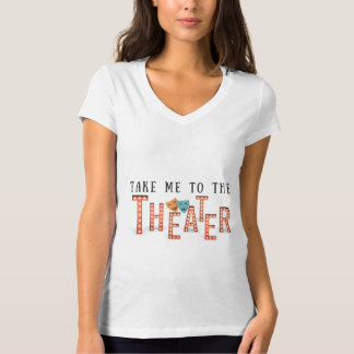 Camiseta Tome-me ao teatro