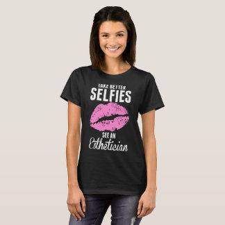 Camiseta Tome melhor Selfies vêem um Tshirt do Esthetician