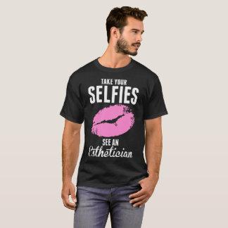 Camiseta Tome seu Selfies vêem um Tshirt do Esthetician
