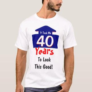 Camiseta Tomou-me 40 anos para olhar esta boa piada