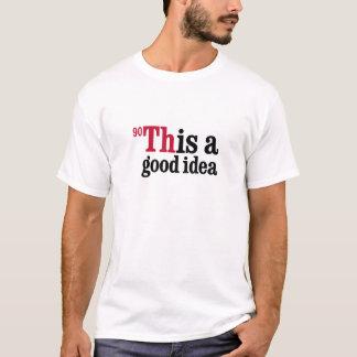 Camiseta Tório - esta é uma boa ideia