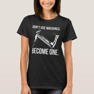 Camiseta Torna-se uma máquina, escada rolante de