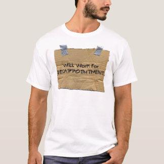 Camiseta Trabalhará para a DECEPÇÃO