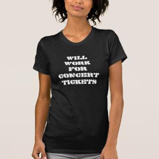 Camiseta Trabalhará para bilhetes do concerto