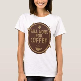 Camiseta Trabalhará para o café