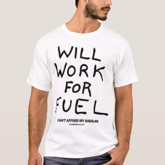 Camiseta Trabalhará para o combustível