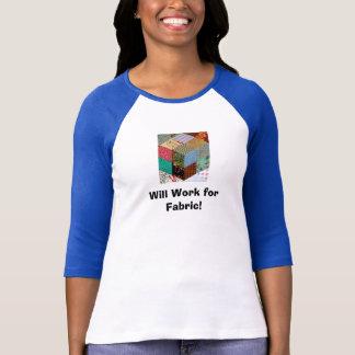 Camiseta Trabalhará para o tecido!