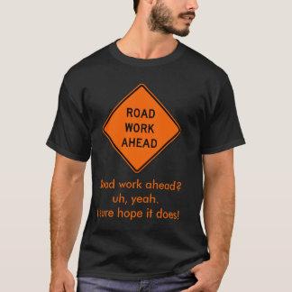 Camiseta Trabalho de estrada adiante