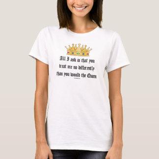 Camiseta Trate-me como o t-shirt da rainha