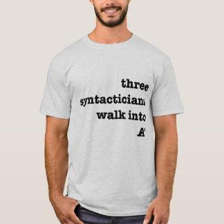 Camiseta Três syntacticians andam em A