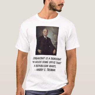 Camiseta Truman, Harry, burocrata de A é uma Democrata que