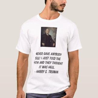 Camiseta Truman, Harry, eu nunca dei a qualquer um o