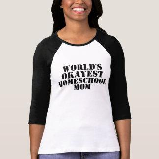 Camiseta Tshirt da mamã do Okayest Homeschool do mundo