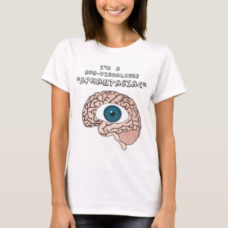 "Camiseta TShirt do ""Aphantasiac"" das mulheres"