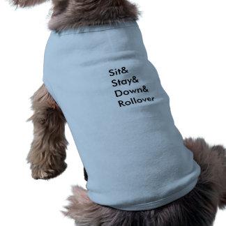 Camiseta Tshirt do cão do derrubamento de Sit& Stay& Down&