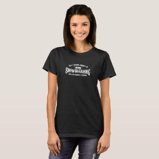 Camiseta Tudo cuidado de I é aproximadamente snowboarding
