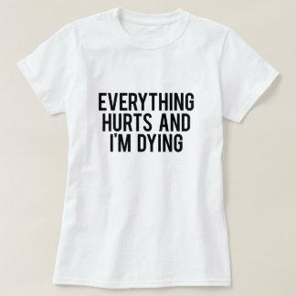 Camiseta Tudo fere e eu estou morrendo