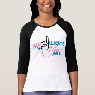 Camiseta Tudo I Want é você Jesus (senhoras 3/4 de luva
