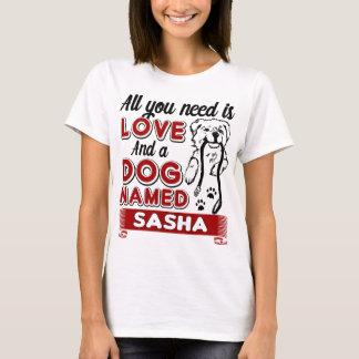 Camiseta Tudo que eu preciso é amor e um cão nomeado Sasha