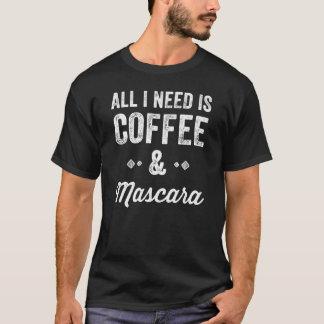 Camiseta Tudo que eu preciso é café e rímel