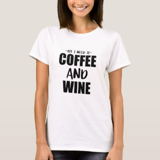 Camiseta Tudo que eu preciso é café e vinho