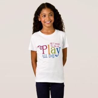 Camiseta Tudo que eu quero fazer é jogar o dia inteiro