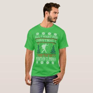 Camiseta Tudo que eu quero para o alpinismo do Natal feio