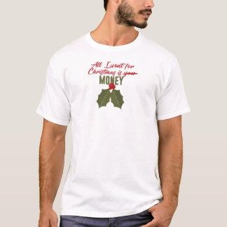 Camiseta Tudo que eu quero para o Natal é dinheiro não você