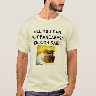 Camiseta Tudo você pode comer PANQUECAS!
