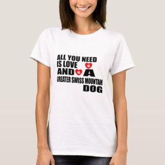 Camiseta Tudo você precisa cães SUÍÇOS do CÃO da MONTANHA