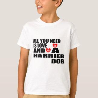 Camiseta Tudo você precisa o design dos cães do HARRIER do