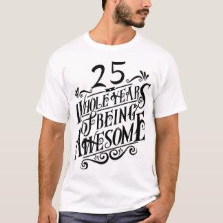 Camiseta Twenty-five anos inteiros de ser impressionante