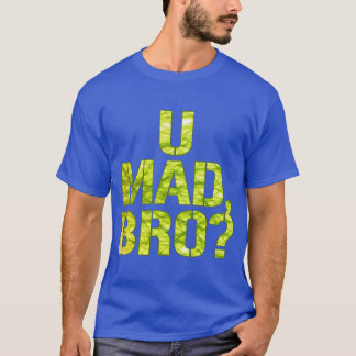 Camiseta U louco, Bro?