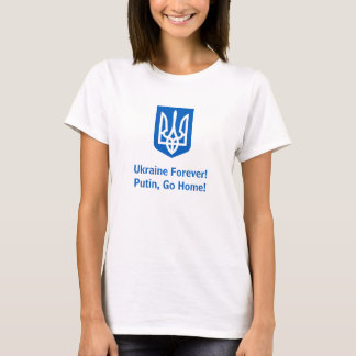 Camiseta Ucrânia para sempre! Putin, vai em casa!