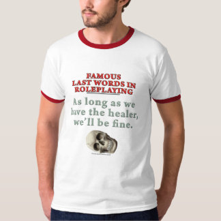 Camiseta Últimas palavras famosas no Roleplaying: