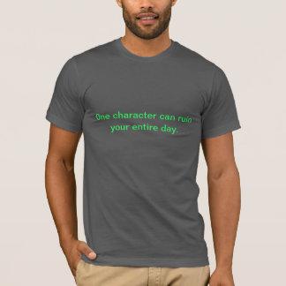 Camiseta Um caráter pode arruinar seu dia