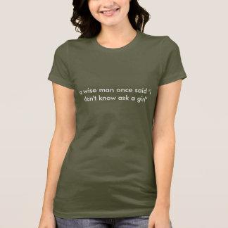"""Camiseta um homem sábio disse uma vez que """"eu não sei"""