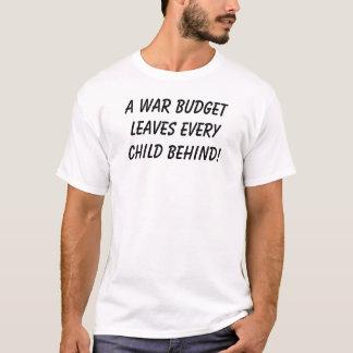 Camiseta Um orçamento da guerra sae de cada criança atrás!