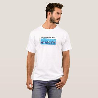 """Camiseta """"Um… que dia é ele? … """""""