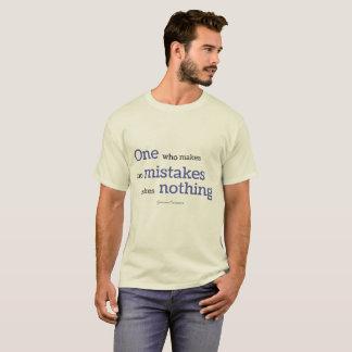Camiseta Um quem não faz nenhum erro, não faz nada